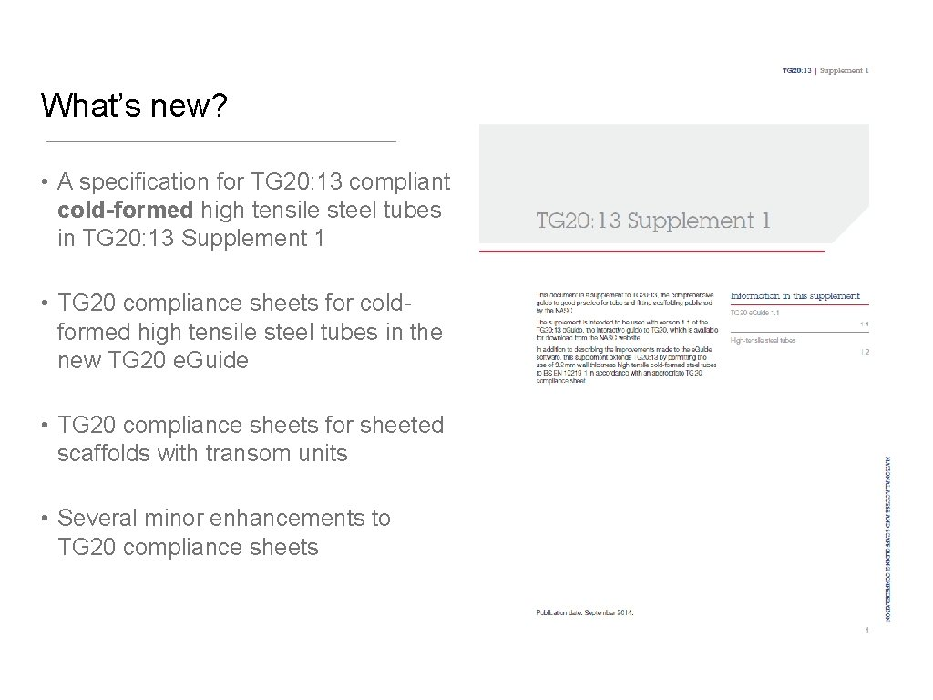 What's new? • A specification for TG 20: 13 compliant cold-formed high tensile steel