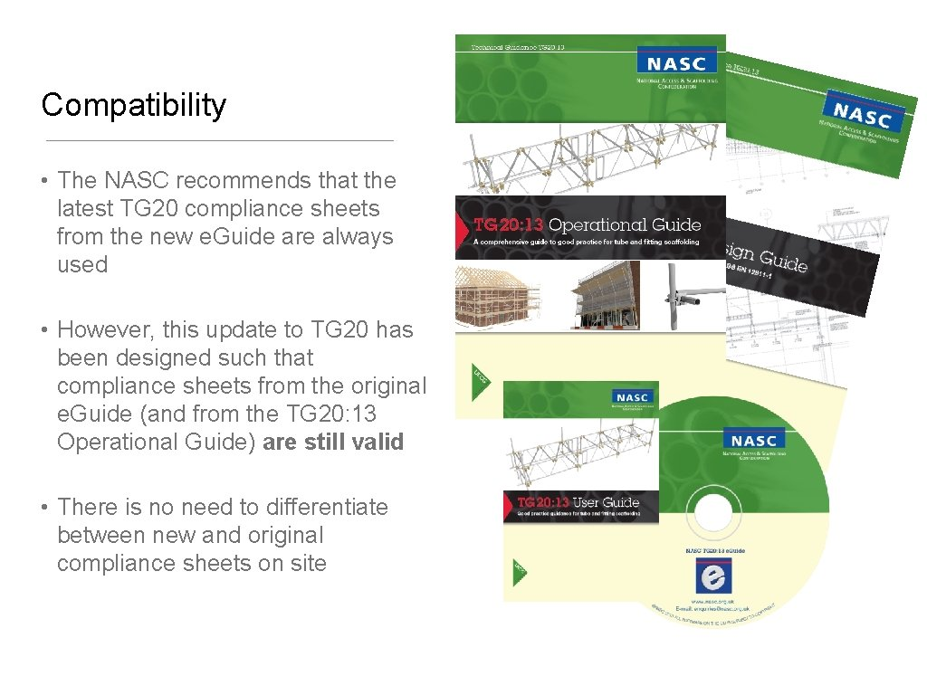 Compatibility • The NASC recommends that the latest TG 20 compliance sheets from the