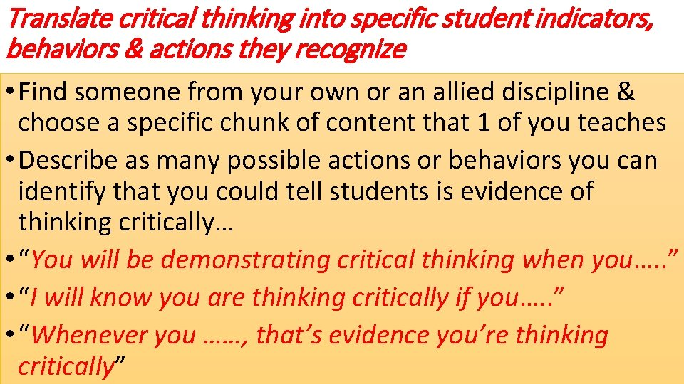Translate critical thinking into specific student indicators, behaviors & actions they recognize • Find