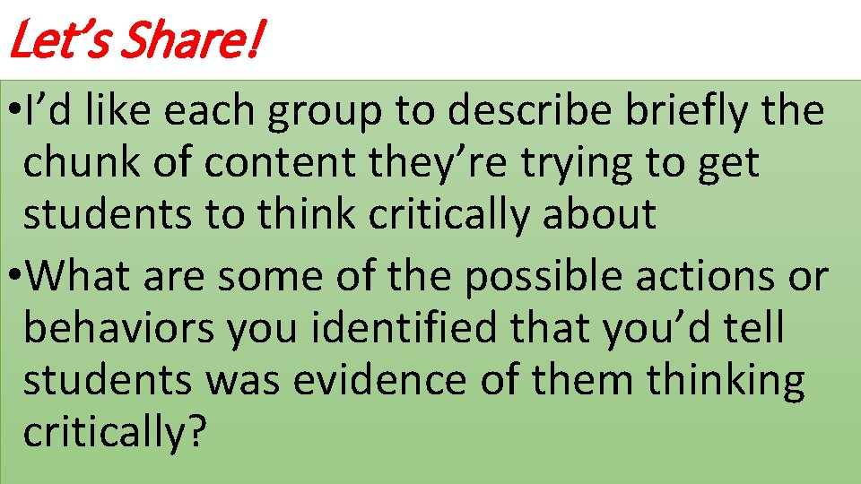Let's Share! • I'd like each group to describe briefly the chunk of content