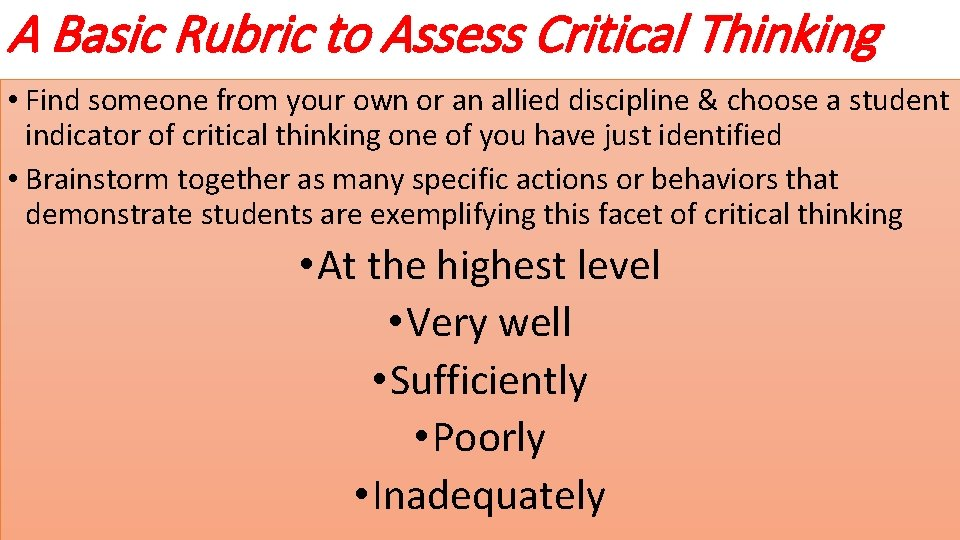 A Basic Rubric to Assess Critical Thinking • Find someone from your own or