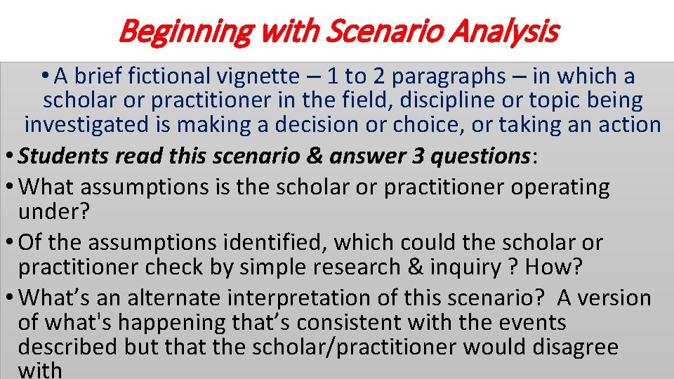 Beginning with Scenario Analysis • A brief fictional vignette – 1 to 2 paragraphs