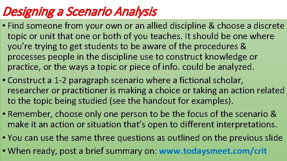 Designing a Scenario Analysis • Find someone from your own or an allied discipline