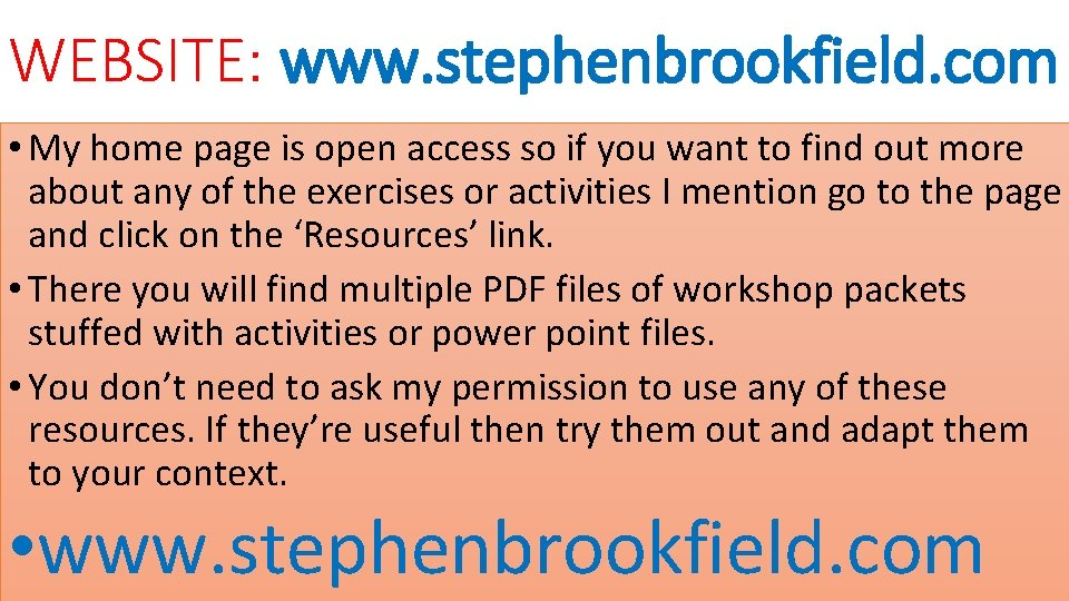 WEBSITE: www. stephenbrookfield. com • My home page is open access so if you