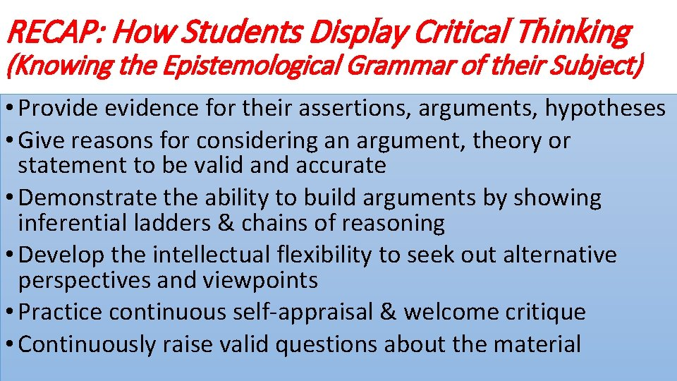 RECAP: How Students Display Critical Thinking (Knowing the Epistemological Grammar of their Subject) •