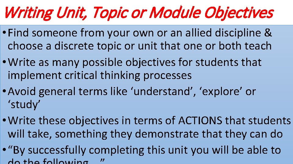 Writing Unit, Topic or Module Objectives • Find someone from your own or an