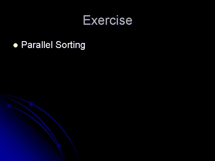 Exercise l Parallel Sorting