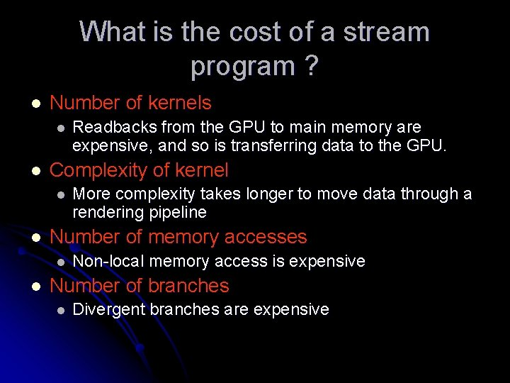 What is the cost of a stream program ? l Number of kernels l