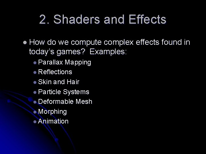 2. Shaders and Effects l How do we compute complex effects found in today's