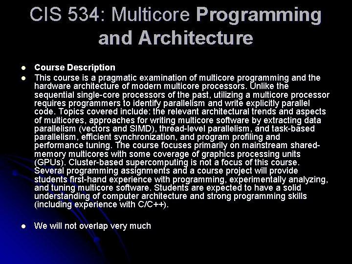 CIS 534: Multicore Programming and Architecture l l l Course Description This course is