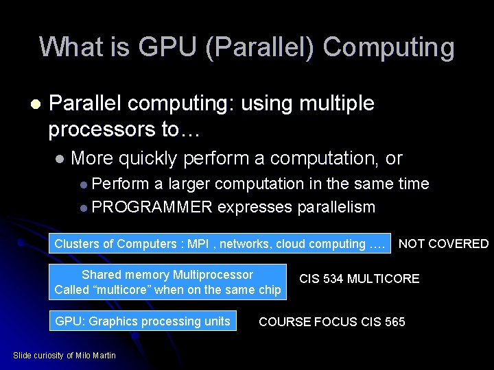 What is GPU (Parallel) Computing l Parallel computing: using multiple processors to… l More