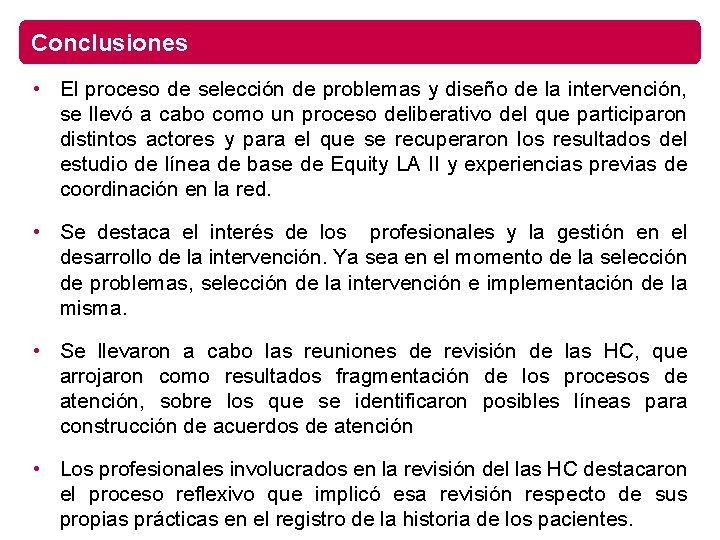 Conclusiones • El proceso de selección de problemas y diseño de la intervención, se
