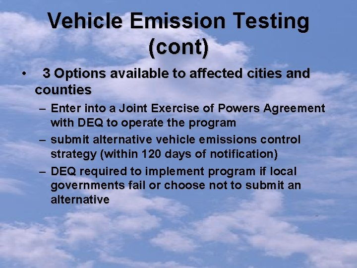Vehicle Emission Testing (cont) • 3 Options available to affected cities and counties –