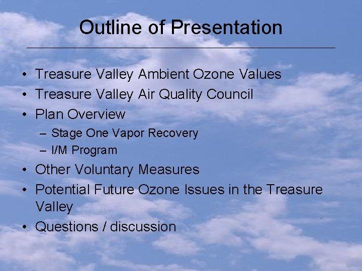 Outline of Presentation ___________________________________ • Treasure Valley Ambient Ozone Values • Treasure Valley Air
