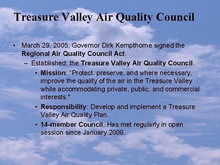 Treasure Valley Air Quality Council • March 29, 2005, Governor Dirk Kempthorne signed the