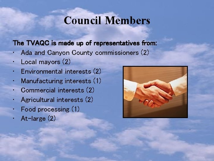 Council Members The TVAQC is made up of representatives from: • Ada and Canyon