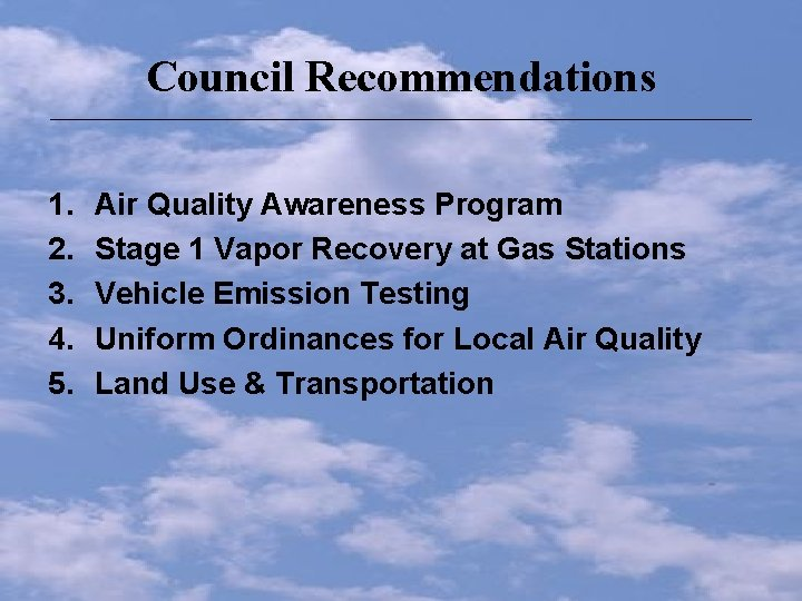 Council Recommendations _____________________________________________ 1. 2. 3. 4. 5. Air Quality Awareness Program Stage 1