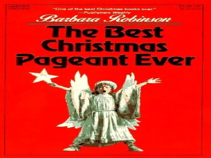 The Best Christmas Pageant Ever Chapter 2 By Barbara Robinson