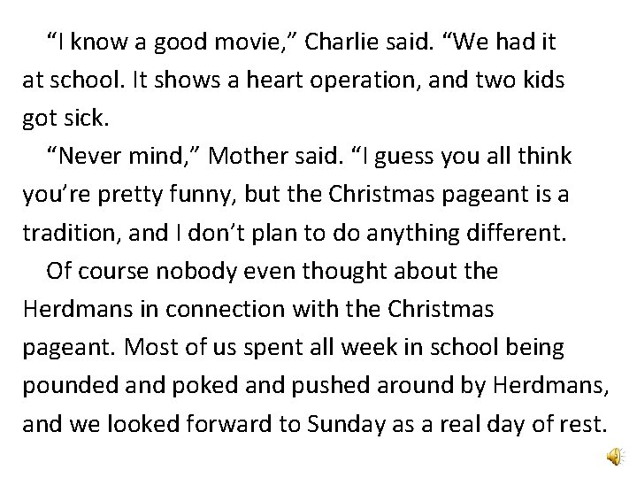 """""""I know a good movie, """" Charlie said. """"We had it at school. It"""