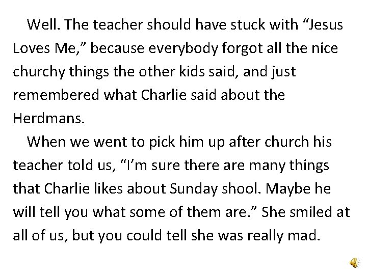 """Well. The teacher should have stuck with """"Jesus Loves Me, """" because everybody forgot"""