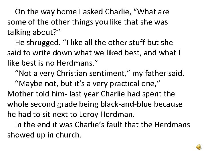 """On the way home I asked Charlie, """"What are some of the other things"""