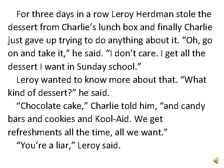 For three days in a row Leroy Herdman stole the dessert from Charlie's lunch