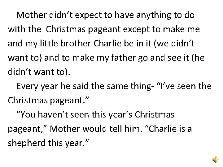 Mother didn't expect to have anything to do with the Christmas pageant except to