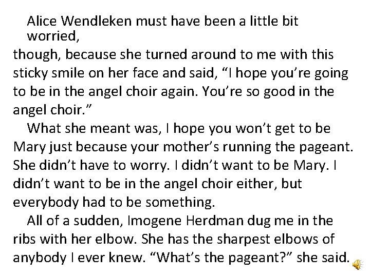 Alice Wendleken must have been a little bit worried, though, because she turned around