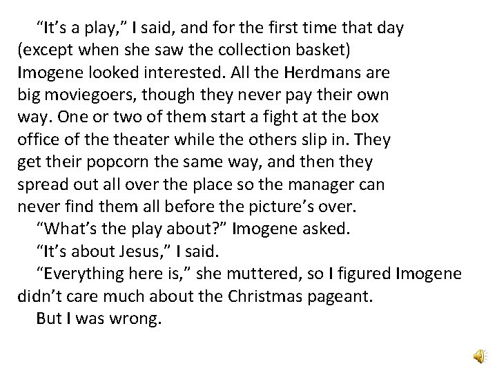 """""""It's a play, """" I said, and for the first time that day (except"""