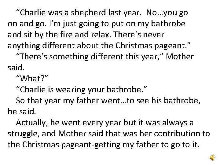 """""""Charlie was a shepherd last year. No…you go on and go. I'm just going"""