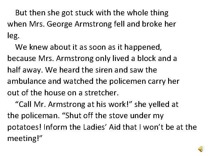 But then she got stuck with the whole thing when Mrs. George Armstrong fell