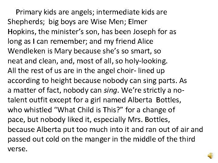 Primary kids are angels; intermediate kids are Shepherds; big boys are Wise Men; Elmer