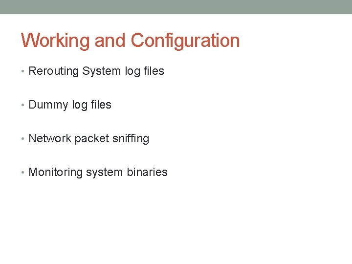 Working and Configuration • Rerouting System log files • Dummy log files • Network