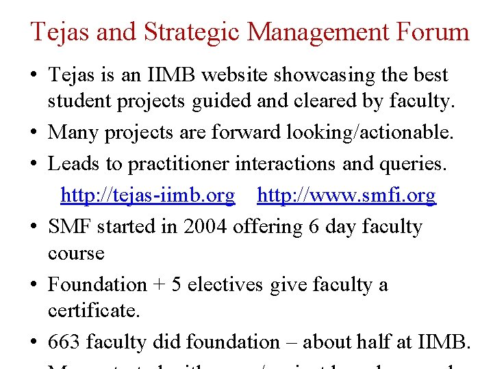 Tejas and Strategic Management Forum • Tejas is an IIMB website showcasing the best