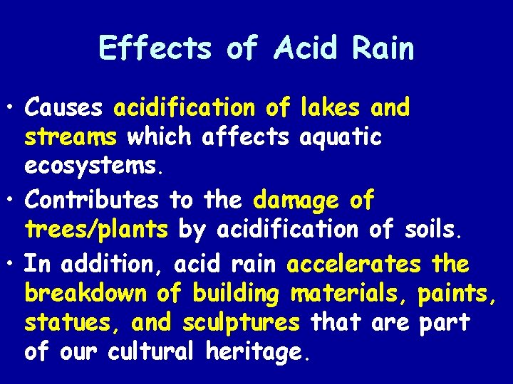 Effects of Acid Rain • Causes acidification of lakes and streams which affects aquatic