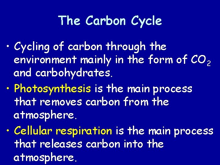 The Carbon Cycle • Cycling of carbon through the environment mainly in the form