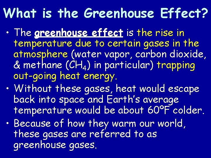 What is the Greenhouse Effect? • The greenhouse effect is the rise in temperature