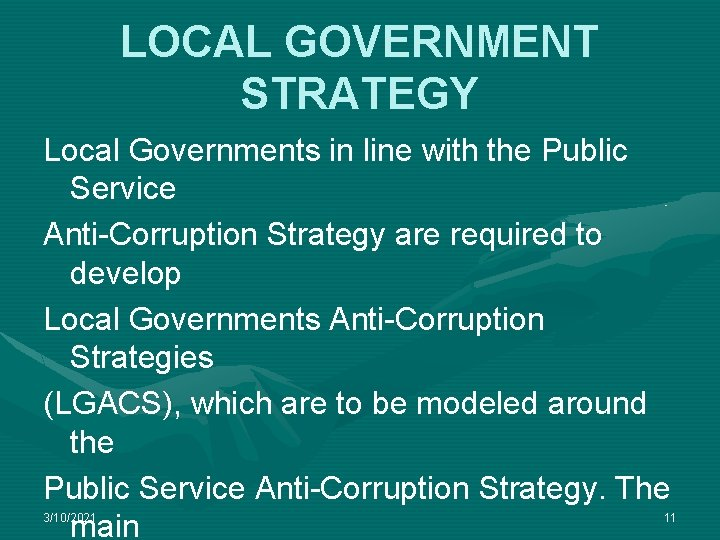 LOCAL GOVERNMENT STRATEGY Local Governments in line with the Public Service Anti-Corruption Strategy are
