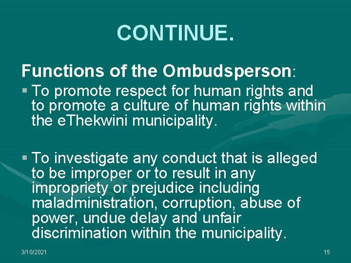 CONTINUE. Functions of the Ombudsperson: § To promote respect for human rights and to