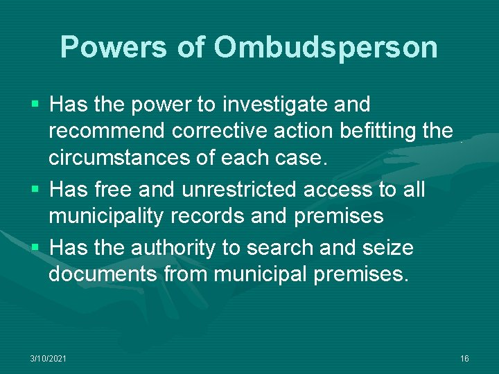Powers of Ombudsperson § Has the power to investigate and recommend corrective action befitting