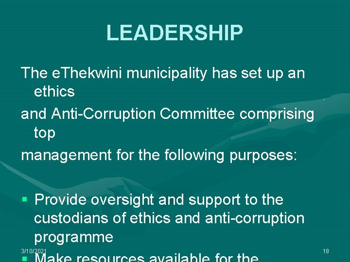 LEADERSHIP The e. Thekwini municipality has set up an ethics and Anti-Corruption Committee comprising
