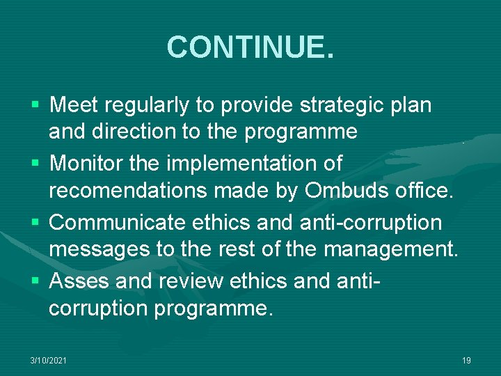 CONTINUE. § Meet regularly to provide strategic plan and direction to the programme §