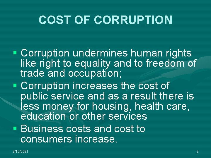 COST OF CORRUPTION § Corruption undermines human rights like right to equality and to