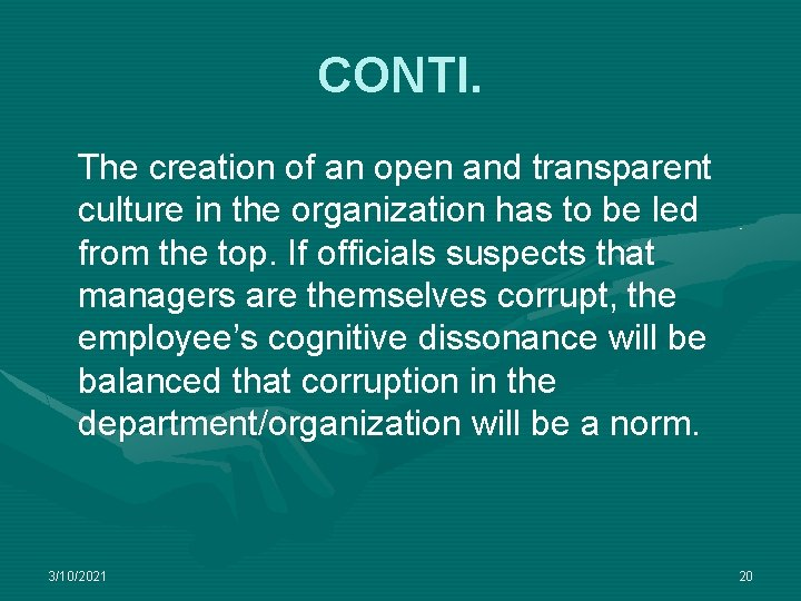 CONTI. The creation of an open and transparent culture in the organization has to