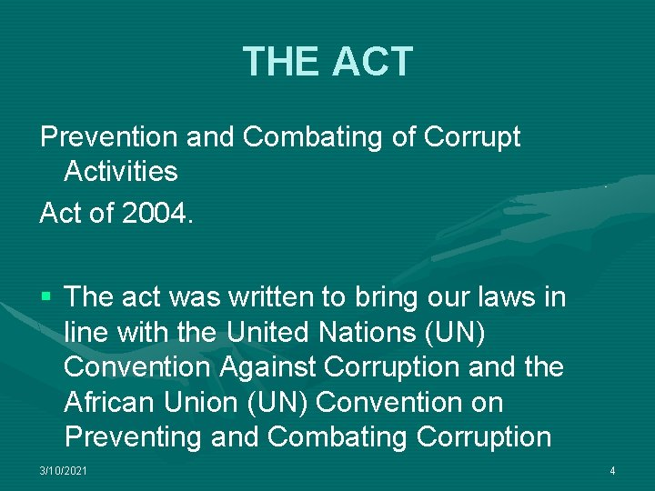 THE ACT Prevention and Combating of Corrupt Activities Act of 2004. § The act