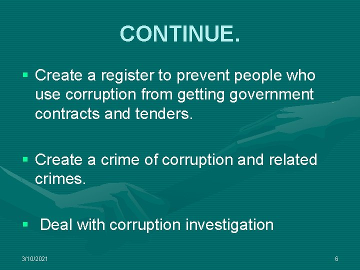 CONTINUE. § Create a register to prevent people who use corruption from getting government