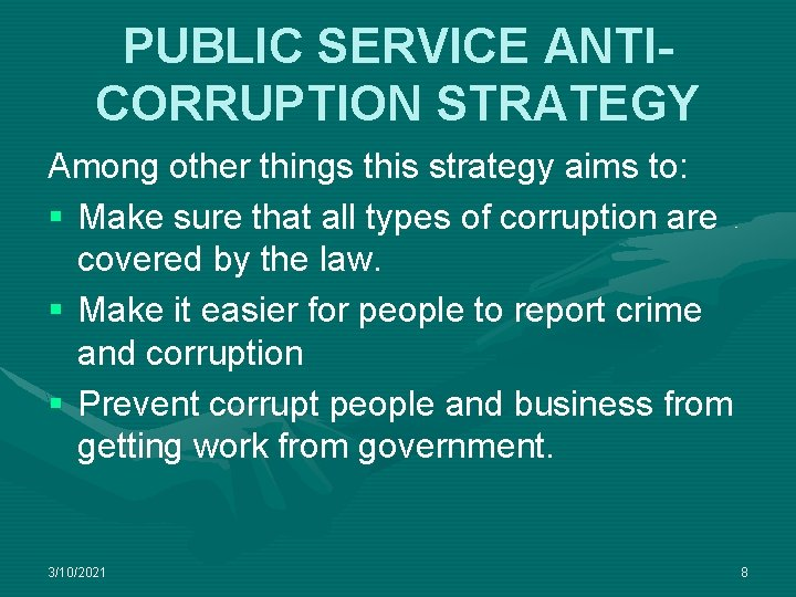 PUBLIC SERVICE ANTICORRUPTION STRATEGY Among other things this strategy aims to: § Make sure