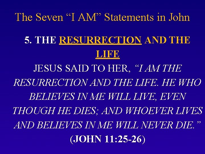 """The Seven """"I AM"""" Statements in John 5. THE RESURRECTION AND THE LIFE JESUS"""
