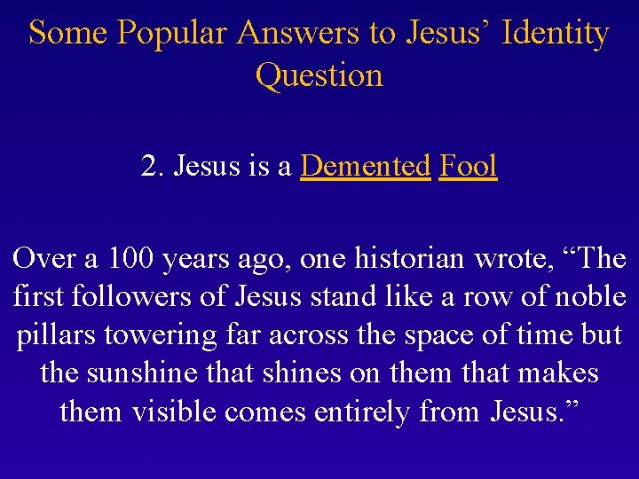 Some Popular Answers to Jesus' Identity Question 2. Jesus is a Demented Fool Over