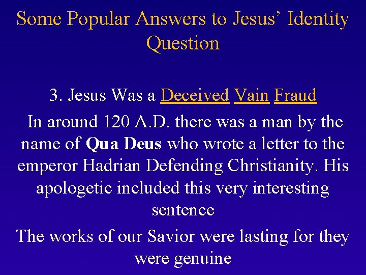 Some Popular Answers to Jesus' Identity Question 3. Jesus Was a Deceived Vain Fraud